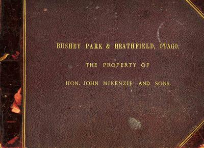 Bushey Park and Heathfield, Otago. The Property of Hon. John McKenzie and Sons