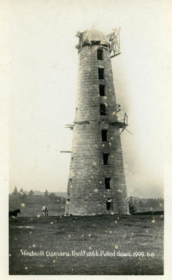 Windmill Oamaru. Built 1866. Pulled down 1909